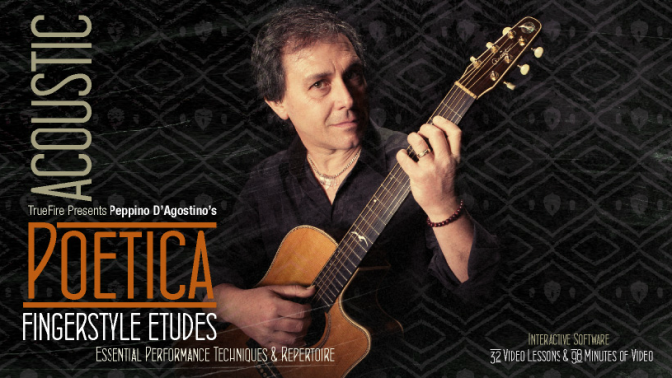 #Let's Review | Acoustic Poetica: Fingerstyle Etudes by Peppino D'Agostino & Truefire.com
