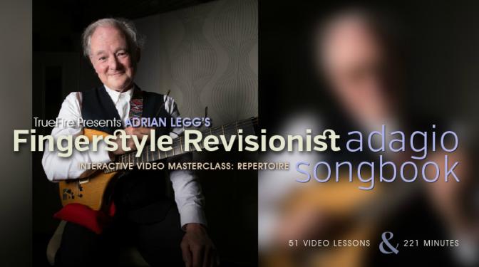 Fingerstyle Revisionist: Adagio Songbook by Adrian Legg & Truefire.com