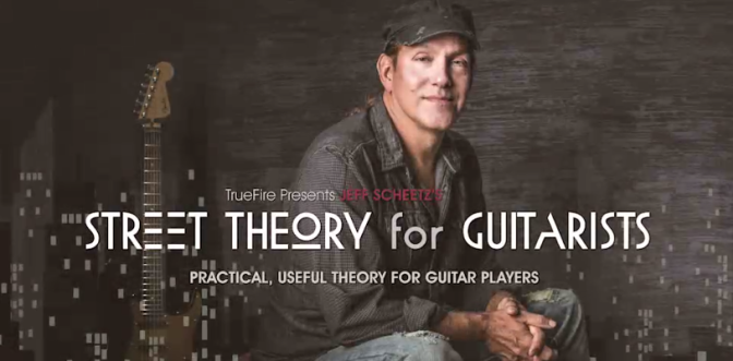 #Let'sReview | Street Theory for Guitarists by Jeff Scheetz and Truefire.com