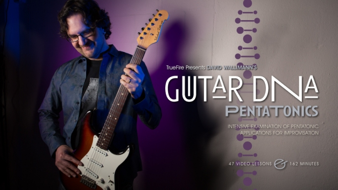 Guitar DNA: Pentatonics by David Wallimann and Truefire.com